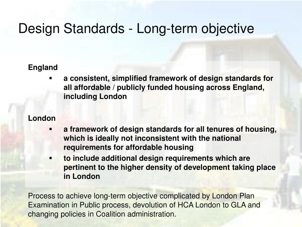 Design Standards - Long-term objective