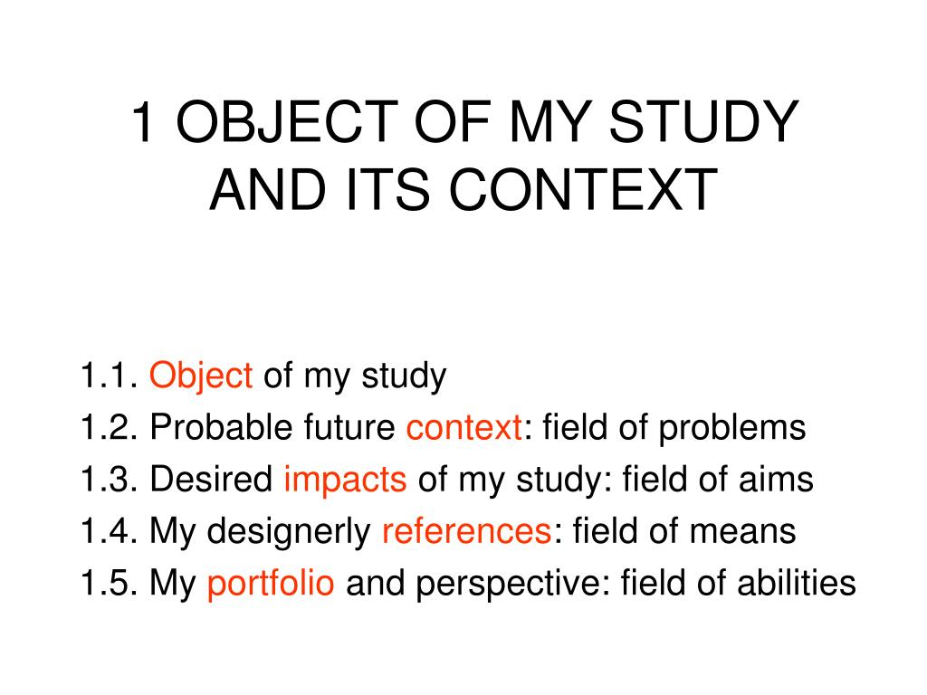 1 OBJECT OF MY STUDY AND ITS CONTEXT