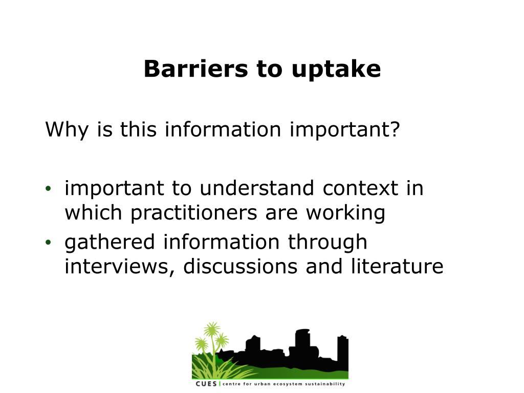 Barriers to uptake