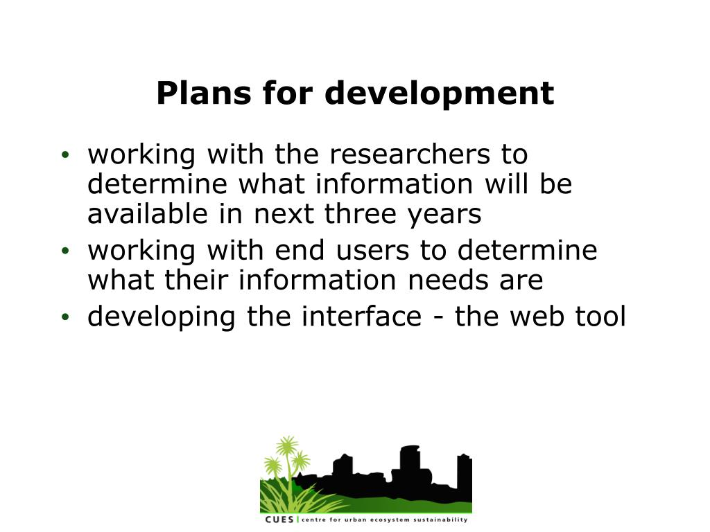 Plans for development