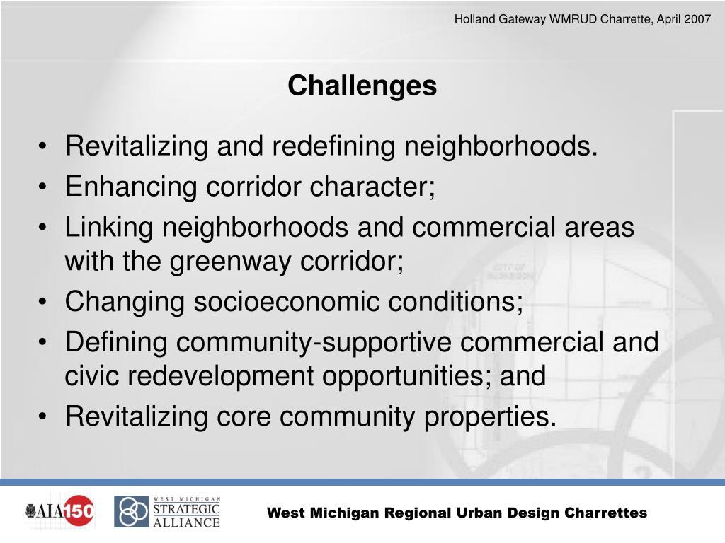 Revitalizing and redefining neighborhoods.