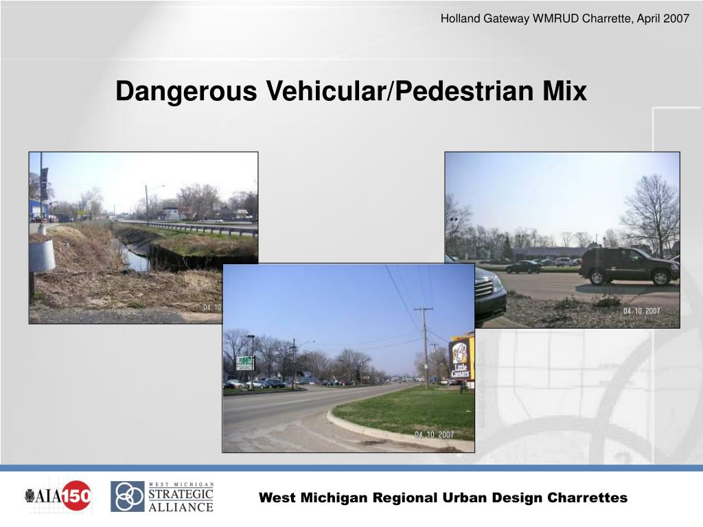 Dangerous Vehicular/Pedestrian Mix