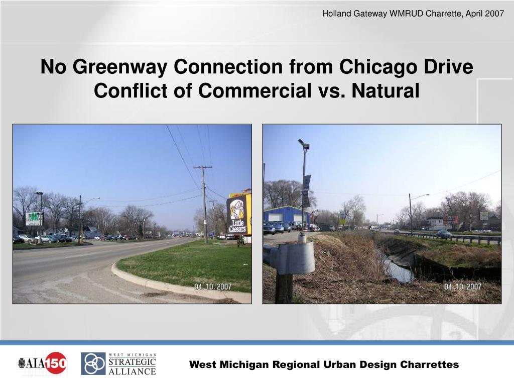 No Greenway Connection from Chicago Drive Conflict of Commercial vs. Natural