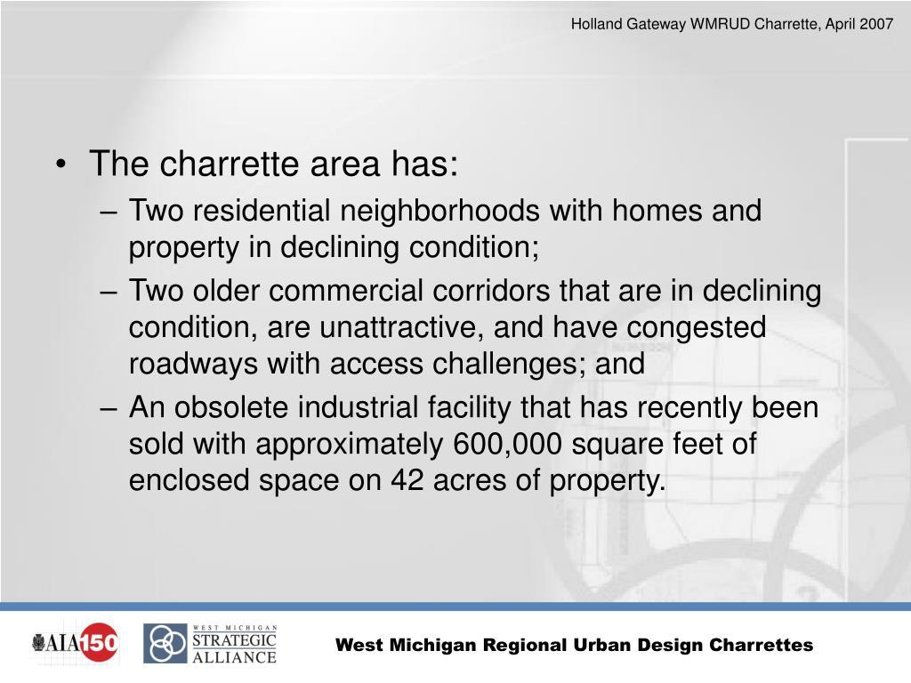 The charrette area has: