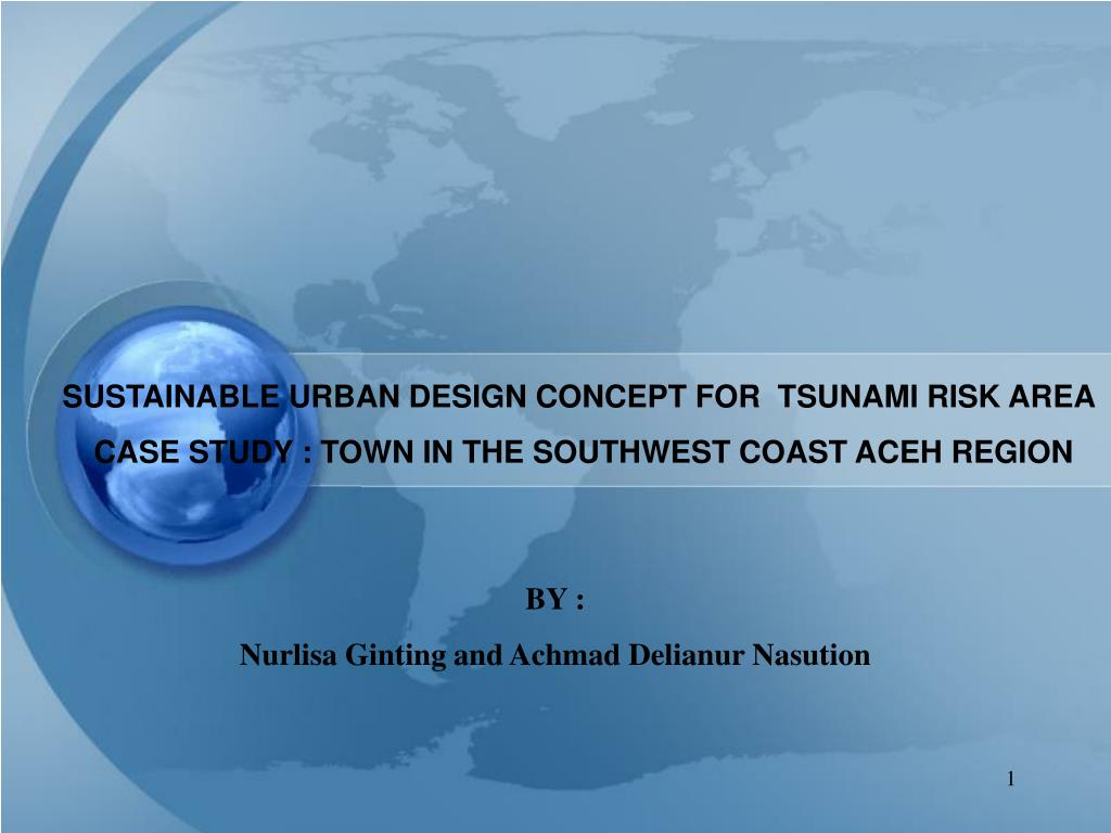 SUSTAINABLE URBAN DESIGN CONCEPT FOR  TSUNAMI RISK AREA