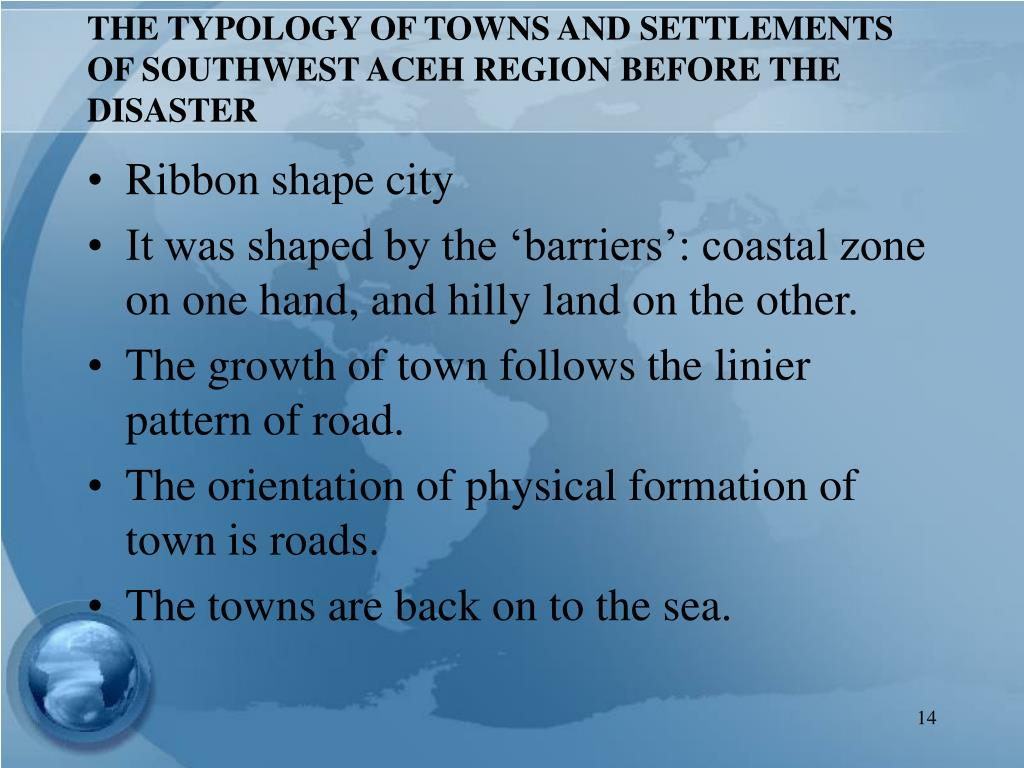 THE TYPOLOGY OF TOWNS AND SETTLEMENTS OF SOUTHWEST ACEH REGION BEFORE THE DISASTER