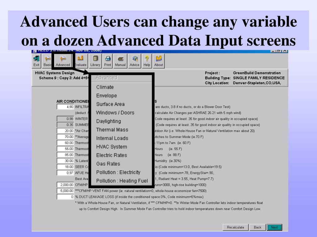 Advanced Users can change any variable on a dozen Advanced Data Input screens
