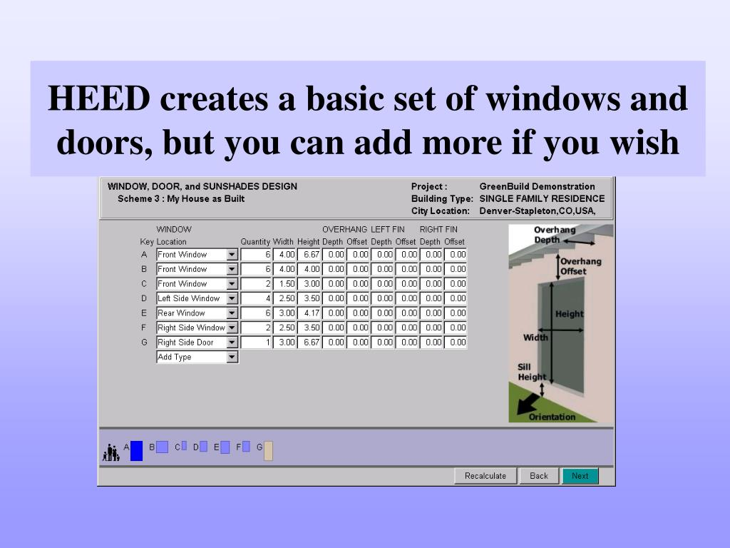 HEED creates a basic set of windows and doors, but you can add more if you wish