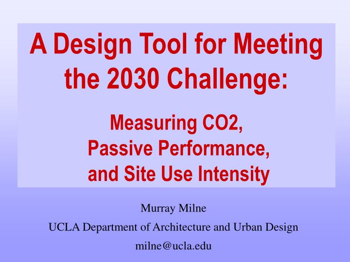 A Design Tool for Meeting the 2030 Challenge: