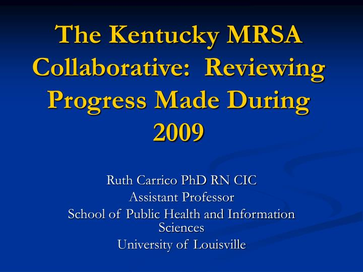 The kentucky mrsa collaborative reviewing progress made during 2009