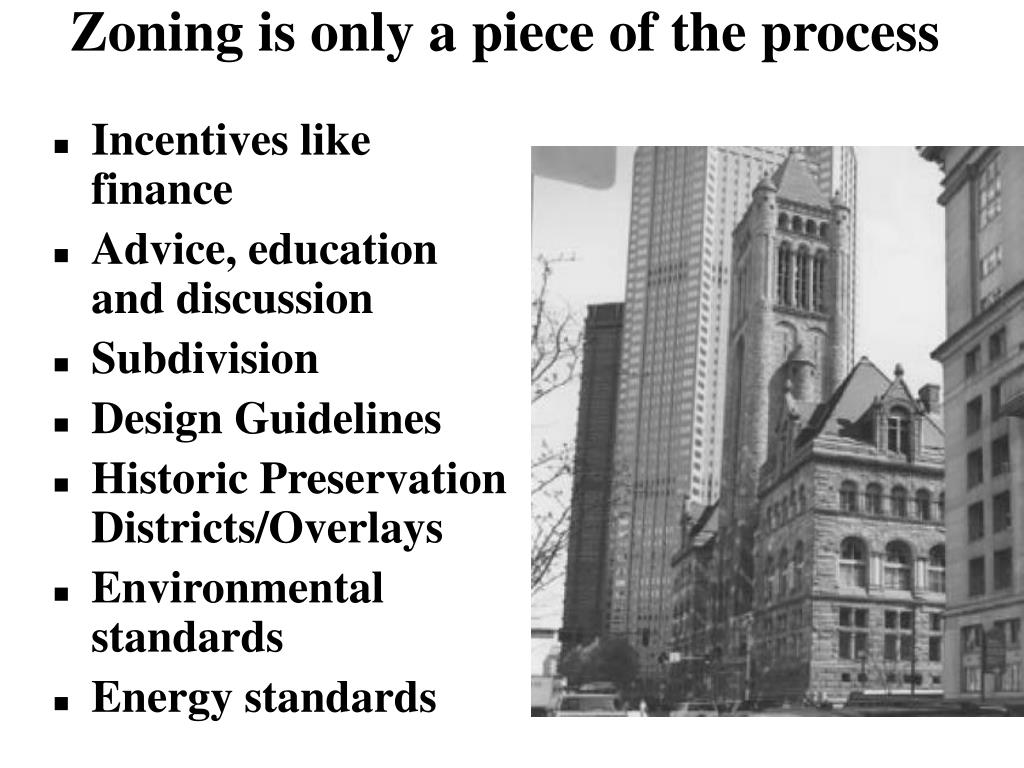 Zoning is only a piece of the process