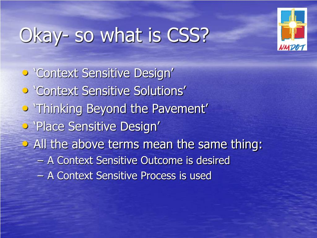 Okay- so what is CSS?