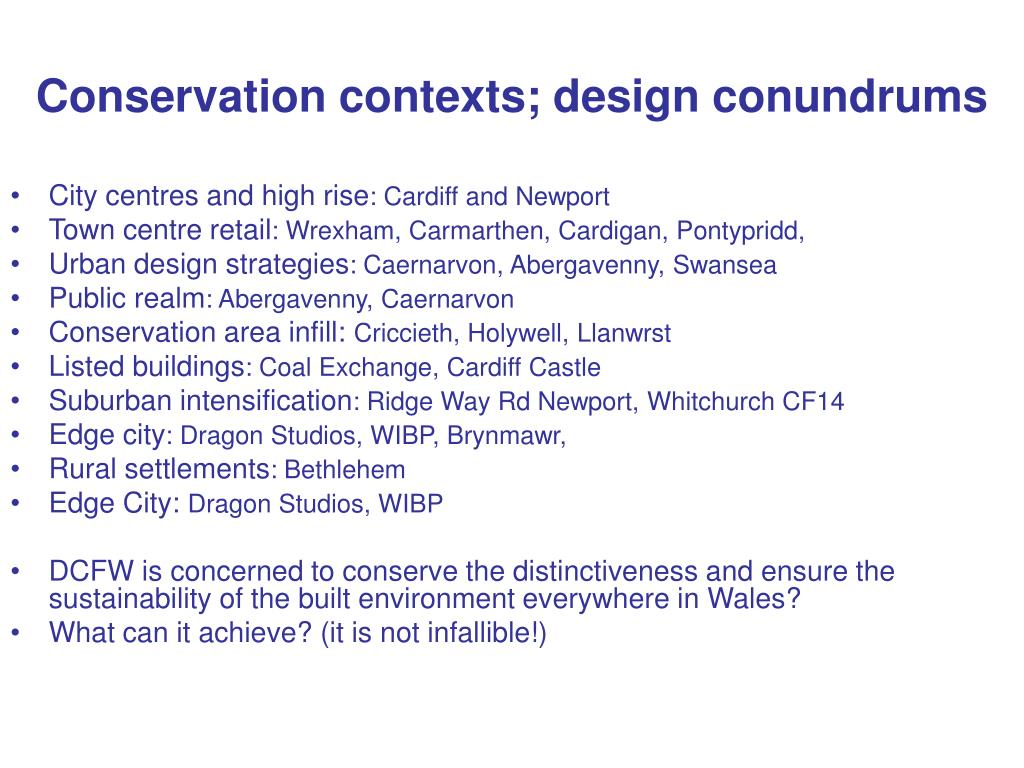 Conservation contexts; design conundrums