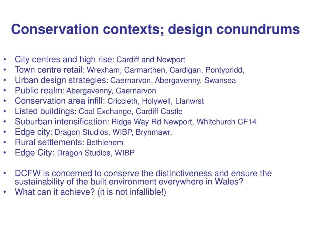 Conservation contexts; design conundrums