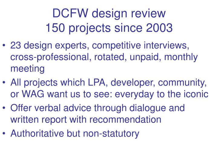 Dcfw design review 150 projects since 2003