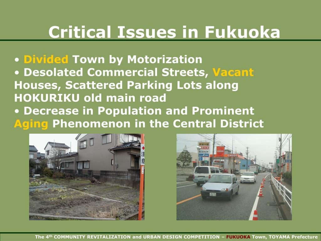 Critical Issues in Fukuoka
