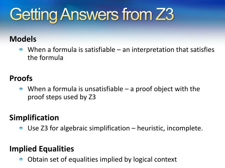 Getting Answers from Z3