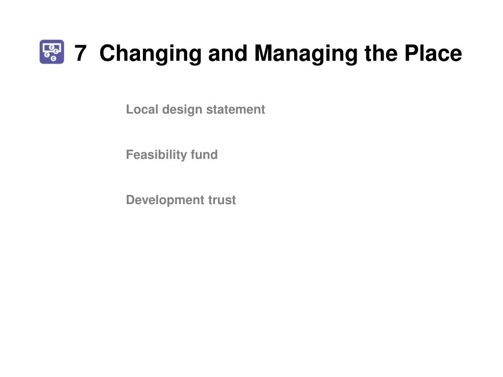 7  Changing and Managing the Place