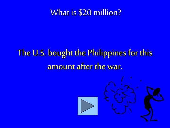 The U.S. bought the Philippines for this amount after the war.