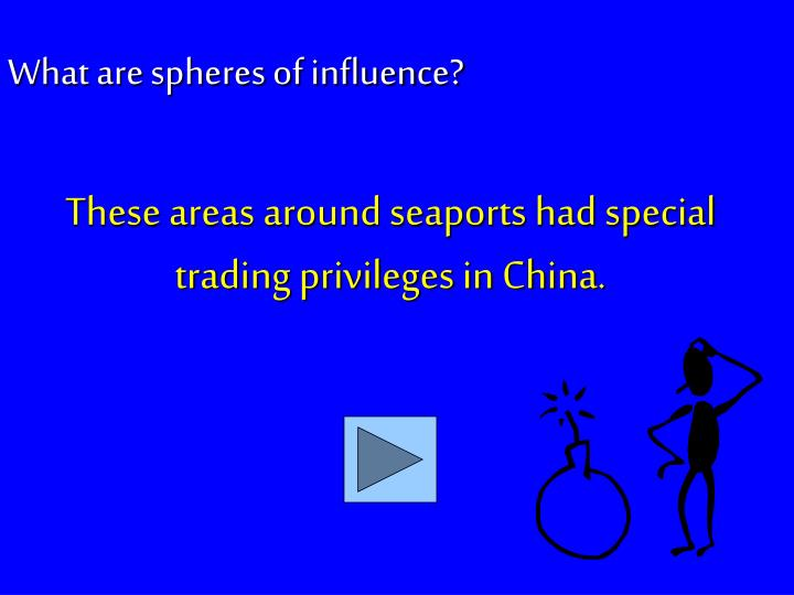 These areas around seaports had special trading privileges in China.