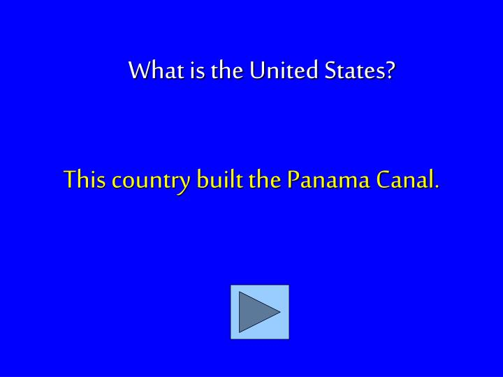 This country built the Panama Canal.