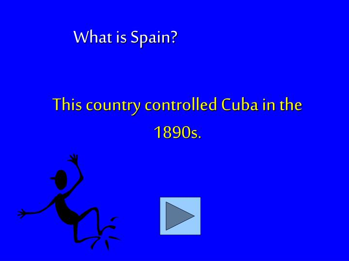 This country controlled Cuba in the 1890s.
