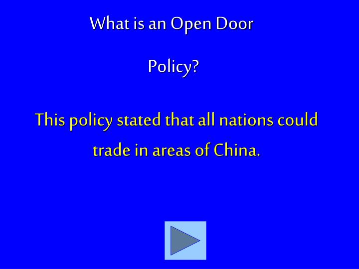 This policy stated that all nations could trade in areas of China.
