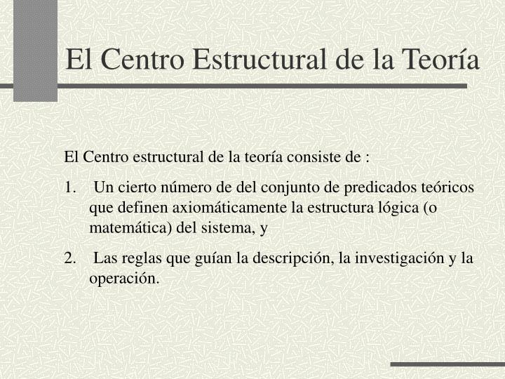 El Centro Estructural de la Teora