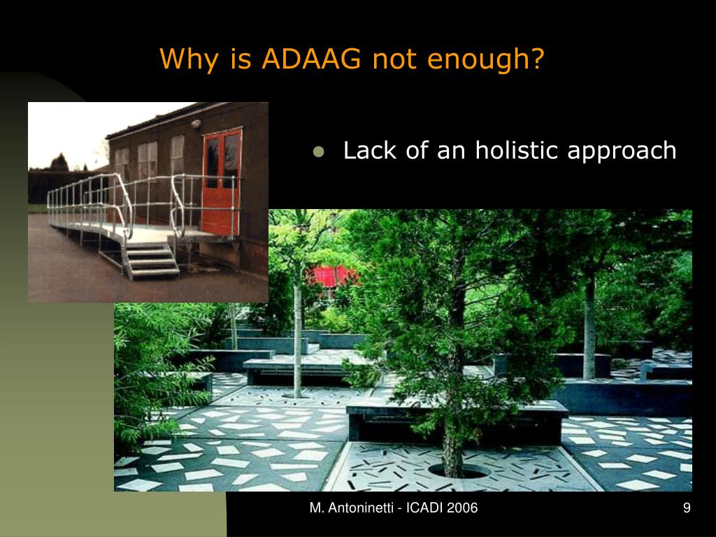 Why is ADAAG not enough?