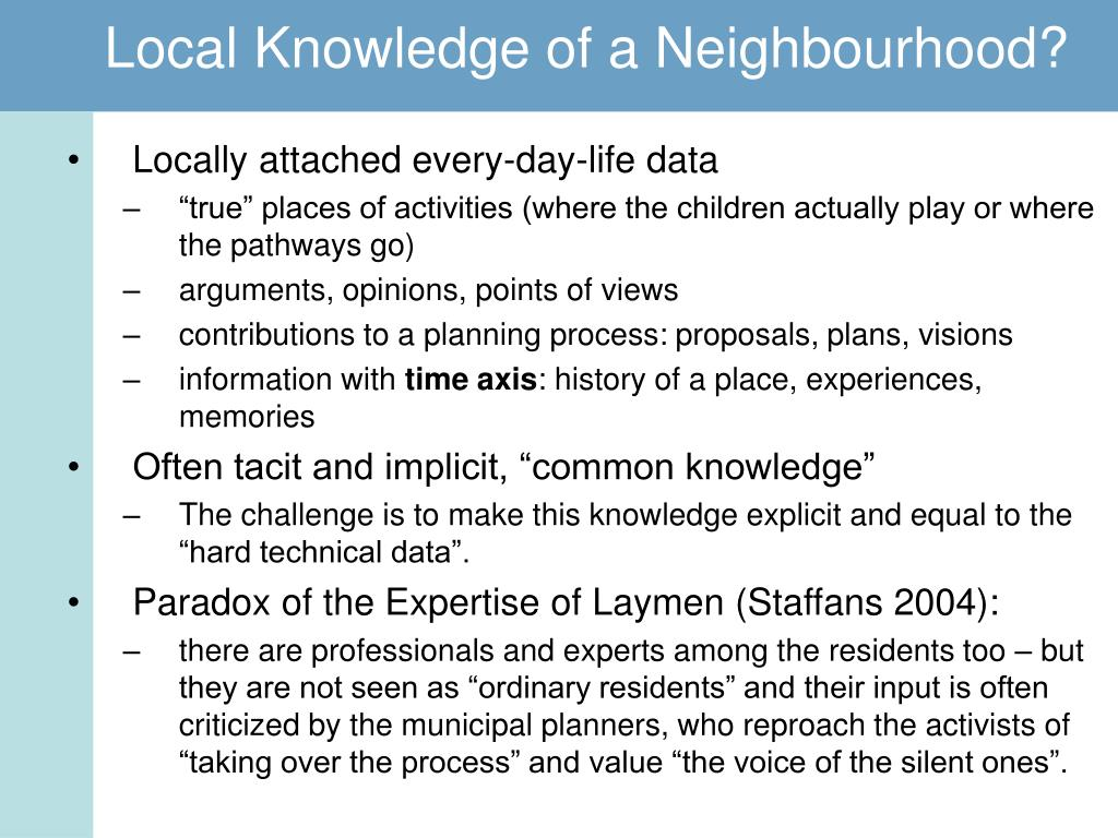 Local Knowledge of a Neighbourhood?