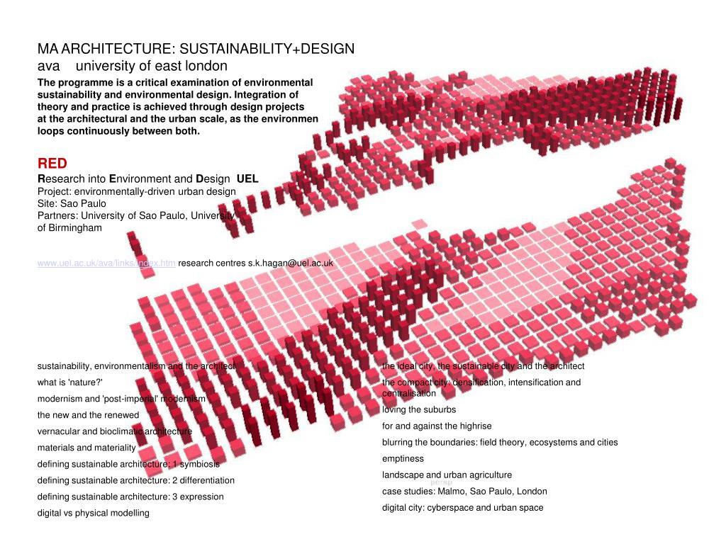 MA ARCHITECTURE: SUSTAINABILITY+DESIGN        ava    university of east london