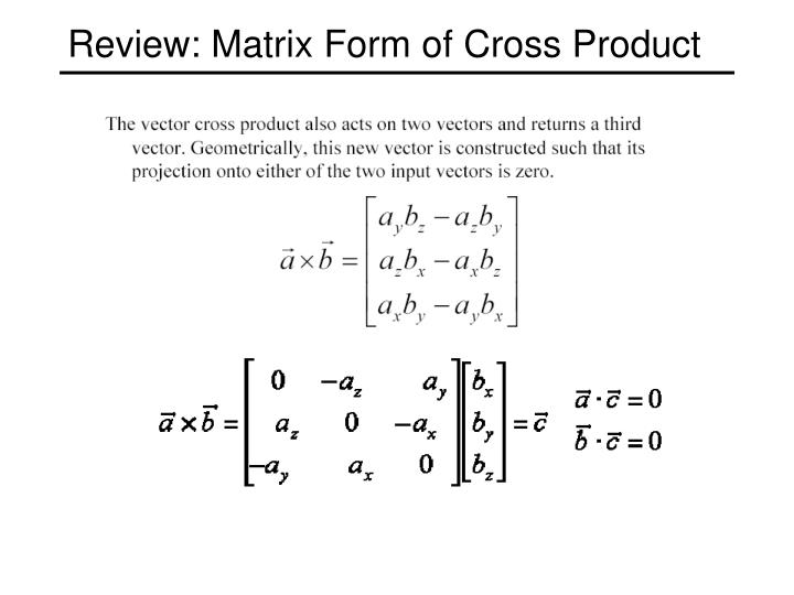Review: Matrix Form of Cross Product