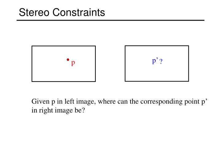 Stereo Constraints
