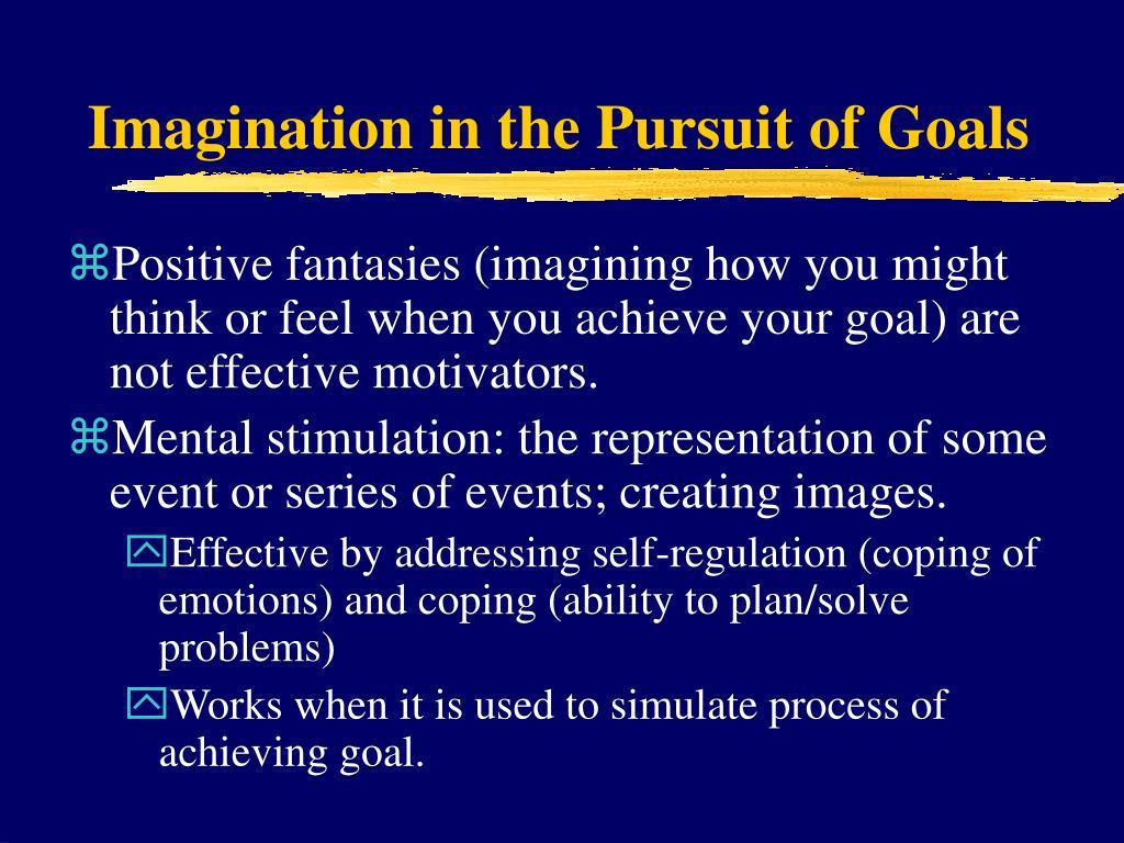 Imagination in the Pursuit of Goals