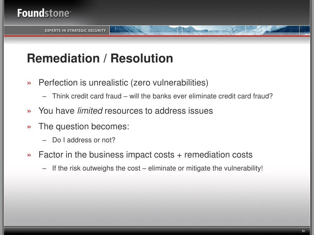 Remediation / Resolution