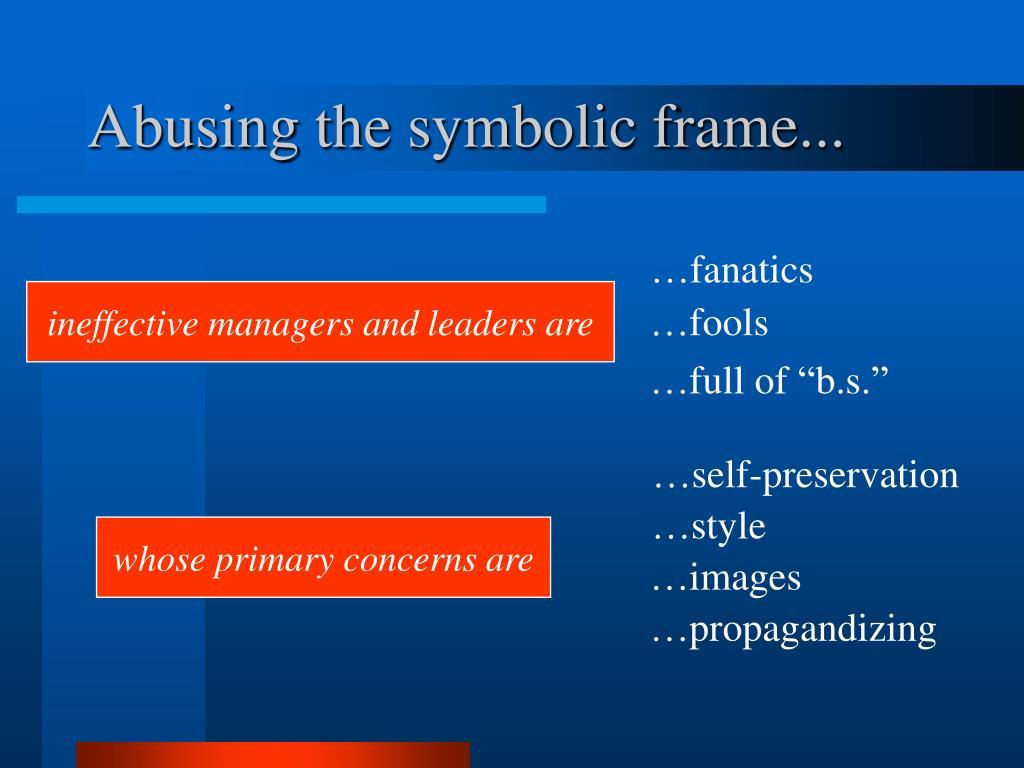Abusing the symbolic frame...