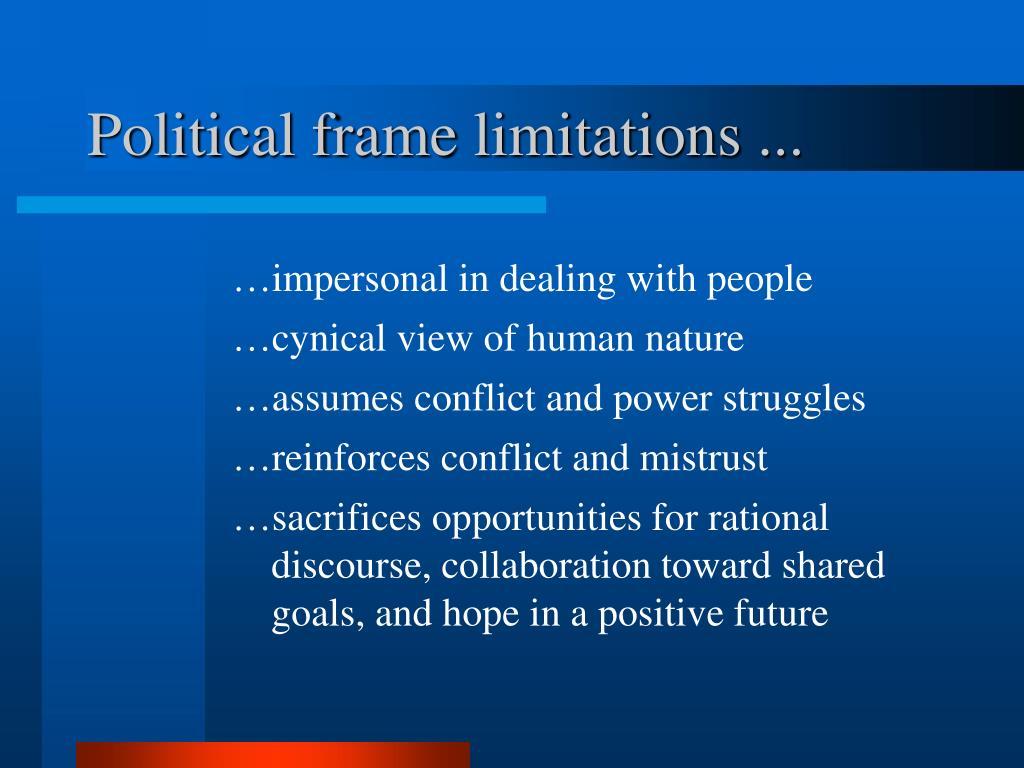 Political frame limitations ...