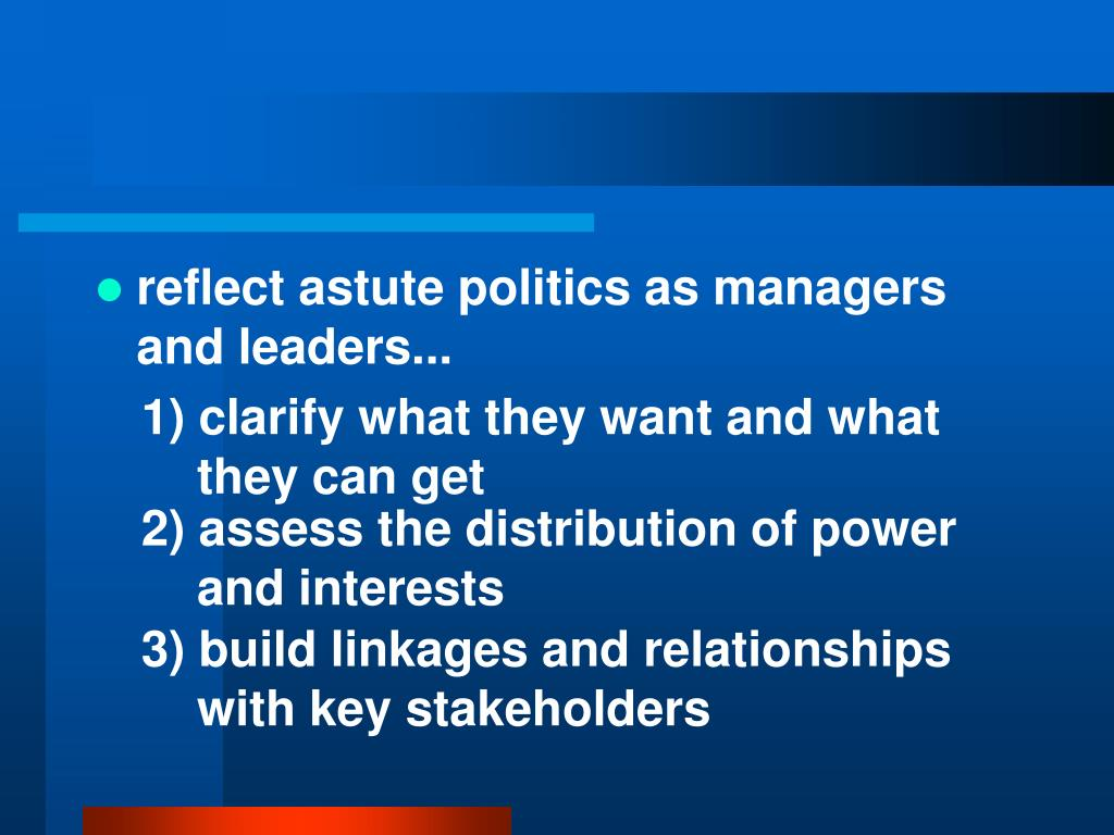 reflect astute politics as managers and leaders...