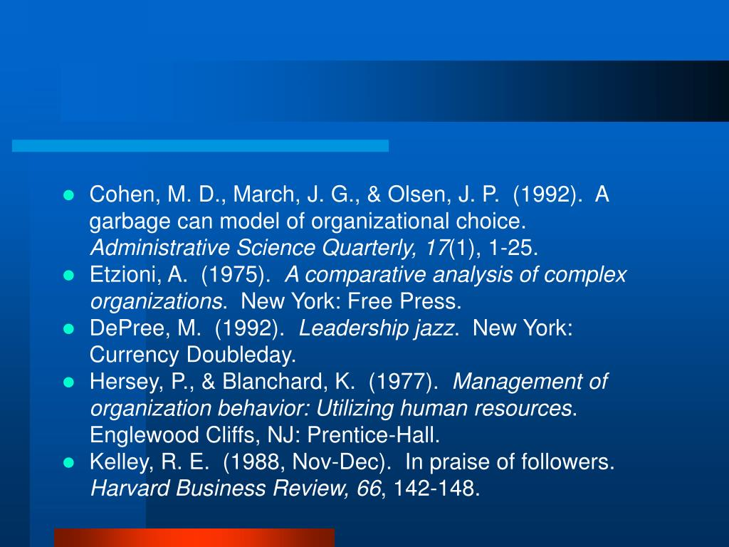 Cohen, M. D., March, J. G., & Olsen, J. P.  (1992).  A garbage can model of organizational choice.