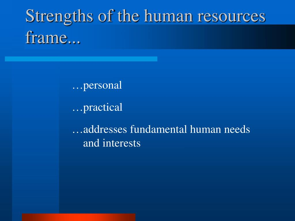 Strengths of the human resources frame...