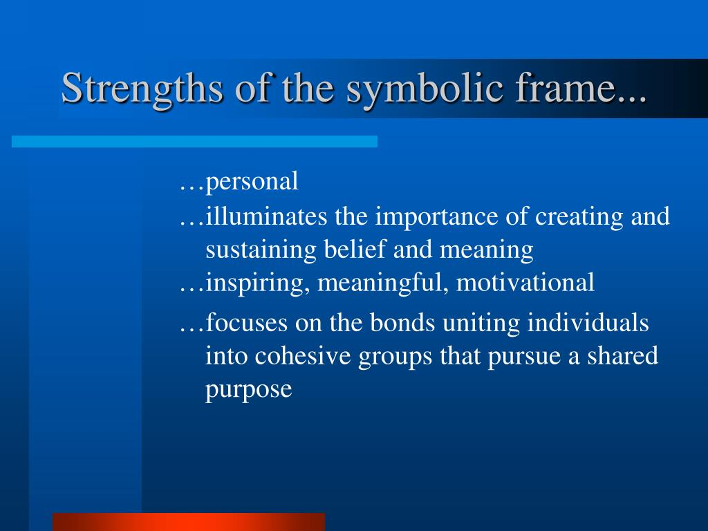 Strengths of the symbolic frame...