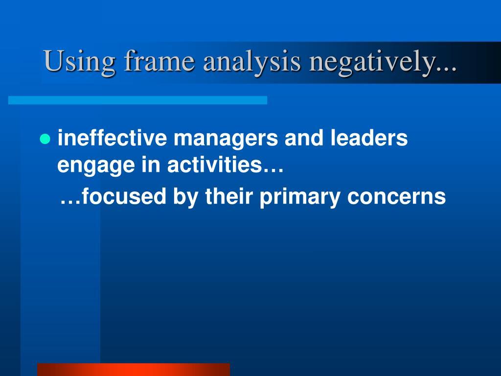 Using frame analysis negatively...