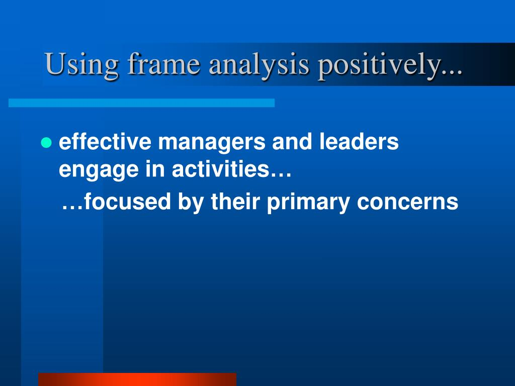 Using frame analysis positively...