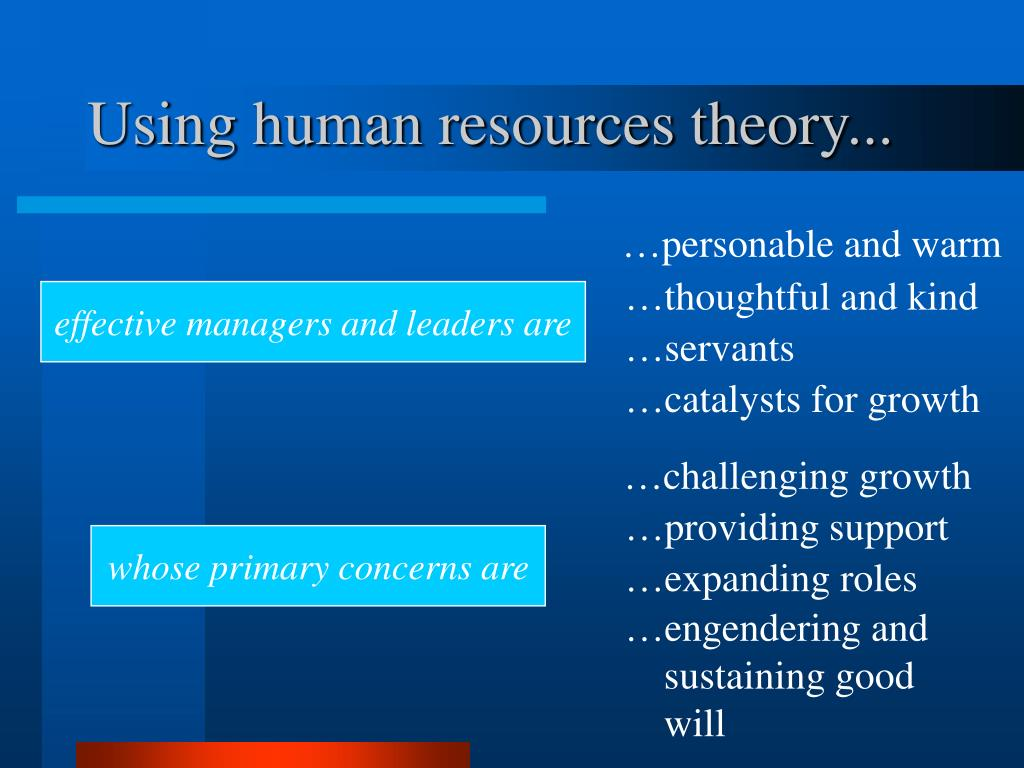 Using human resources theory...