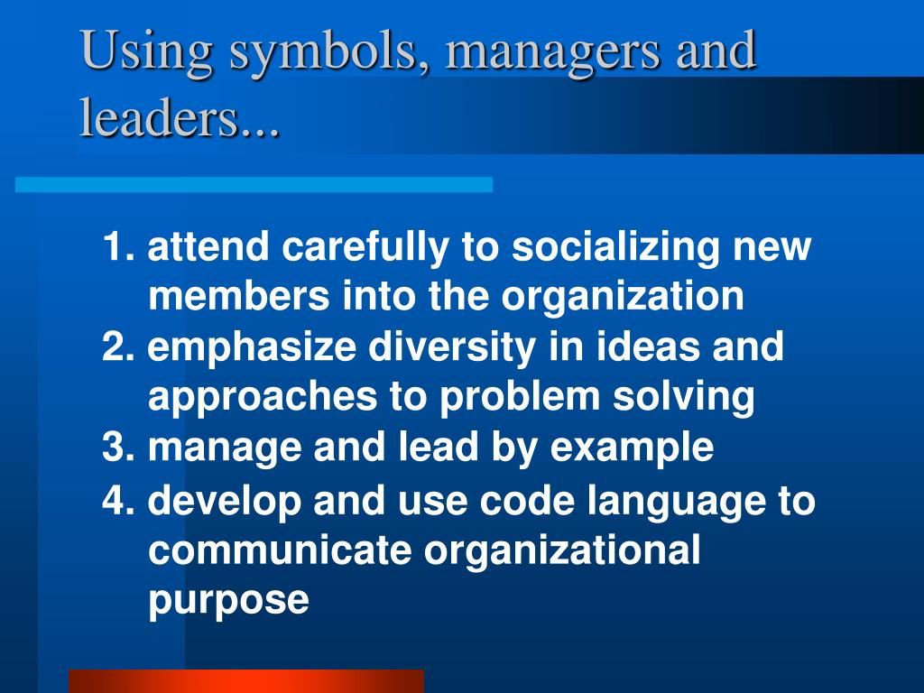 Using symbols, managers and leaders...