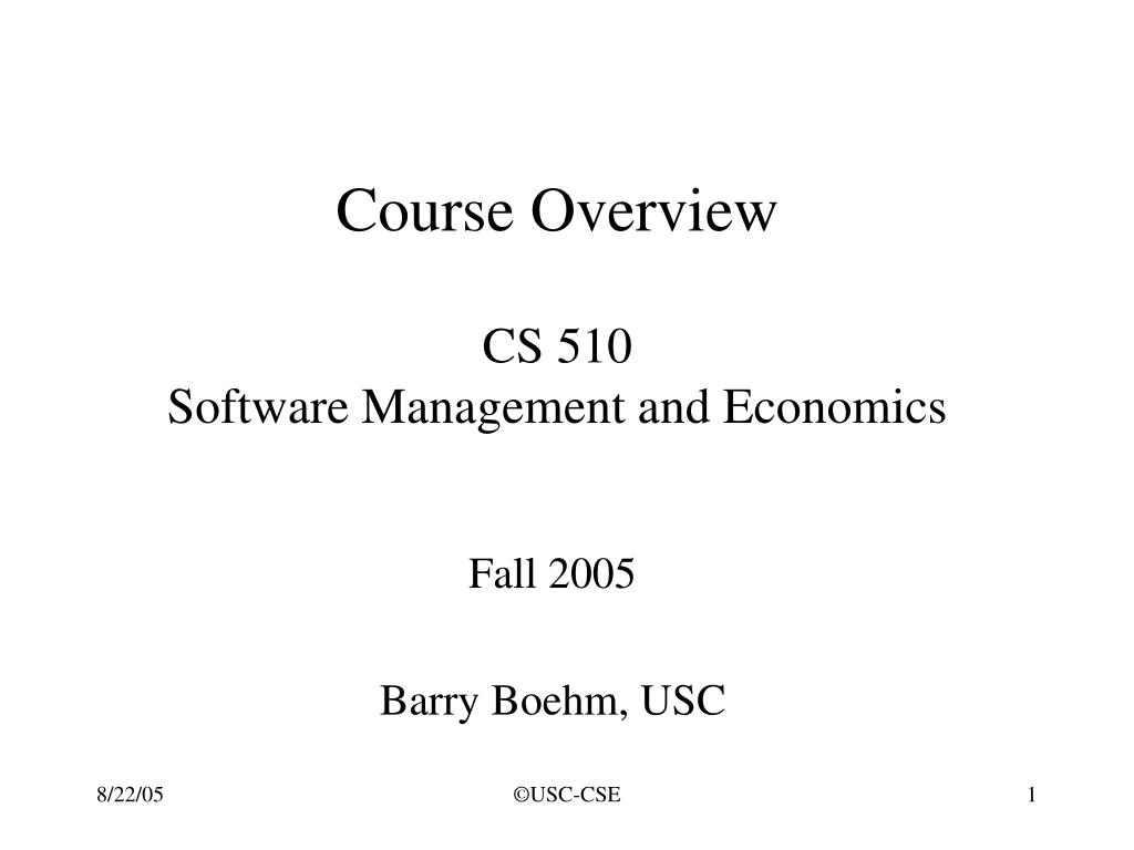 course overview cs 510 software management and economics