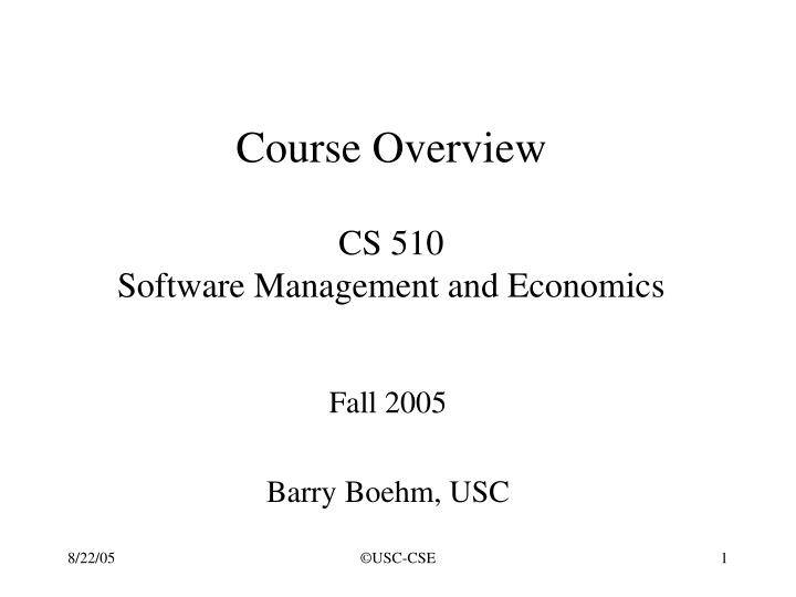 Course overview cs 510 software management and economics l.jpg