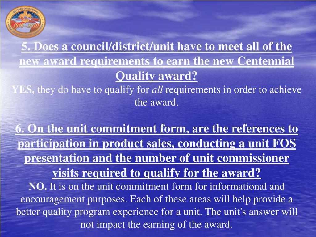 5. Does a council/district/unit have to meet all of the new award requirements to earn the new Centennial Quality award?