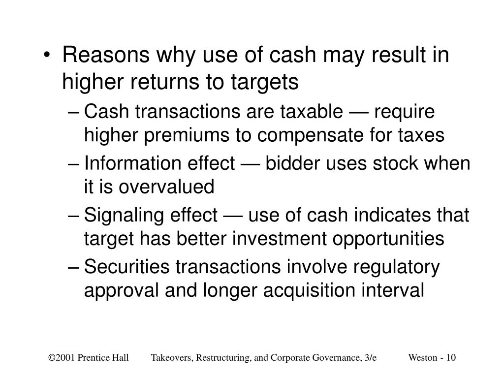 Reasons why use of cash may result in higher returns to targets