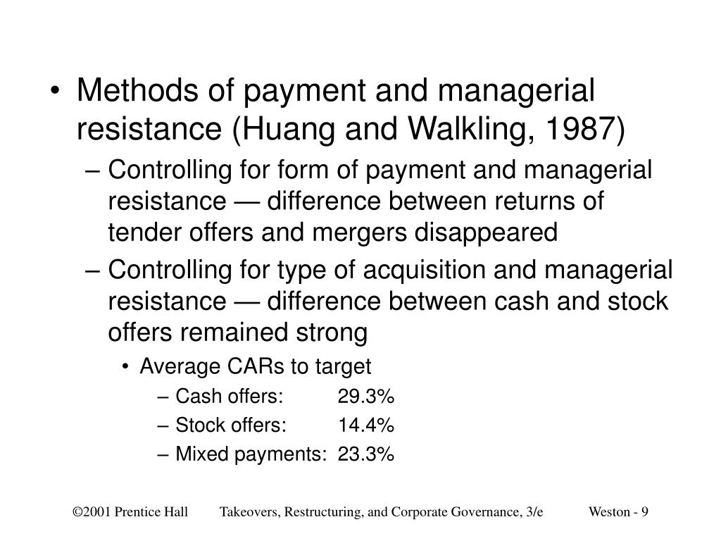 Methods of payment and managerial resistance (Huang and Walkling, 1987)